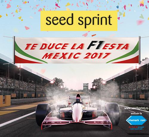 Lansăm promoția Seed Sprint te duce la F1esta, Mexic 2017!